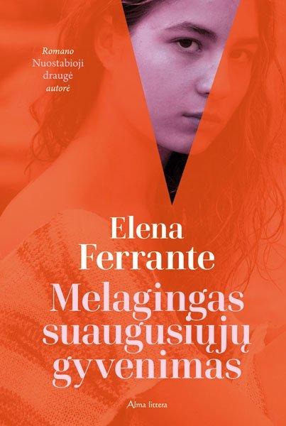 Elena Ferrante naujajame savo romane tyrinėja melagingą suaugusiųjų gyvenimą